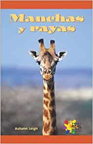 Manchas y Rayas (Spanish Edition): Autumn Leigh: 9781404274716: Amazon
