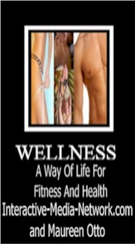 Wellness A Way Of Life For Fitness And Health