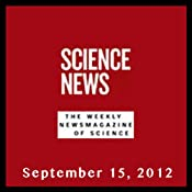 Science News, September 15, 2012 | [Society for Science & the Public]