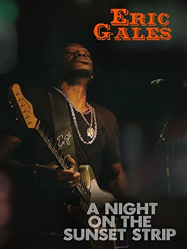 Eric Gales: A Night on the Sunset Strip