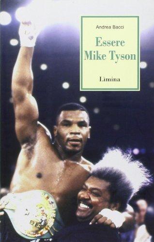 essere-mike-tyson-vita-successi-ed-eccessi-del-piu-discusso-campione-della-storia-della-boxe