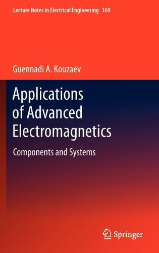 Applications Of Advanced Electromagnetics: Components And Systems (Lecture Notes In Electrical Engineering)