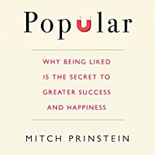 Popular: Why Being Liked Is the Secret to Greater Success and Happiness Audiobook by Mitch Prinstein Narrated by Mitch Prinstein