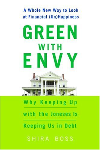 Image for Green With Envy : Why Keeping Up With the Joneses Is Keeping Us in Debt