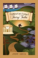 Computational Fairy Tales (English Edition)