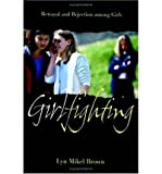 img - for [(Girlfighting: Betrayal and Rejection Among Girls)] [Author: Lyn Mikel Brown] published on (March, 2005) book / textbook / text book