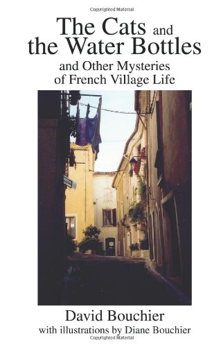 Los gatos y las botellas de agua: Y otros misterios de la vida del pueblo francés