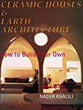 img - for Ceramic Houses and Earth Architecture( How to Build Your Own)[CERAMIC HOUSES & EARTH ARC][Paperback] book / textbook / text book