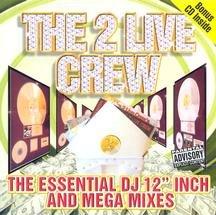 2 Live Crew - The Essential DJ 12 Inch and Mega Mixes - Zortam Music