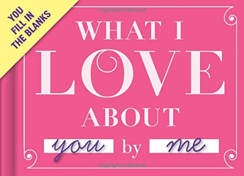 Knock Knock What I Love About You Fill-in-the-Blank Journal Hardcover – by Knock Knock  (Author)