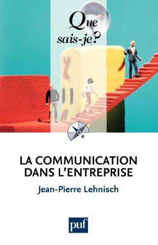 La communication dans l'entreprise: « Que sais-je ? » n° 2229