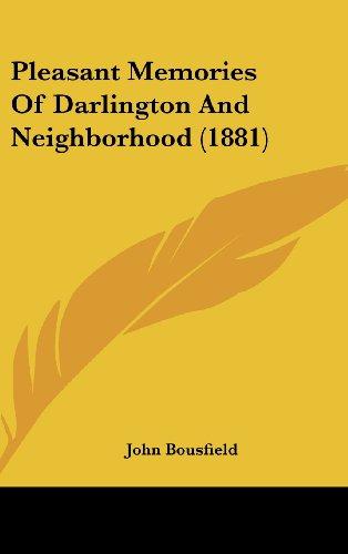 Pleasant Memories of Darlington and Neighborhood (1881)