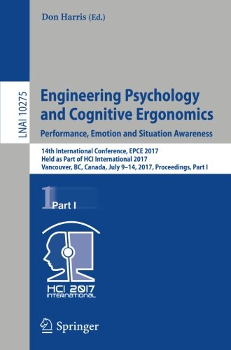 Engineering Psychology and Cognitive Ergonomics Performance, Emotion and Situation Awareness 14th International Conference, EPCE 2017, Held as Part ... Part I (Lecture Notes in Computer Science) (Tapa Blanda)