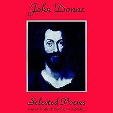 John Donne: Selected Poems | Livre audio Auteur(s) : John Donne Narrateur(s) : Frederick Davidson