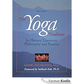 The Yoga Tradition: It's History, Literature, Philosophy and Practice