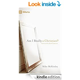 Am I Really a Christian? (Foreword by Kirk Cameron) (9Marks)