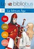 Le Bibliobus CM : Le Moyen Age (le recueil)