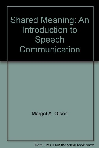 Shared meaning: An introduction to speech communication