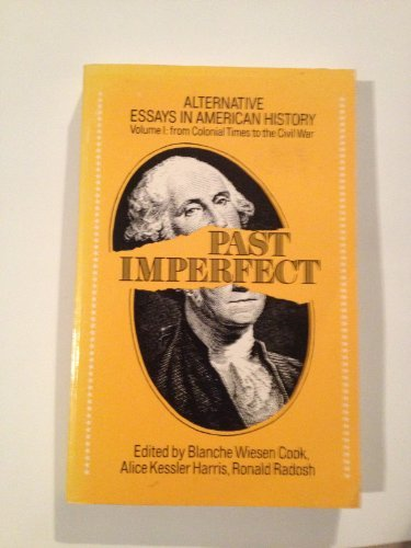 Past Imperfect: Alternative Essays in American History.
