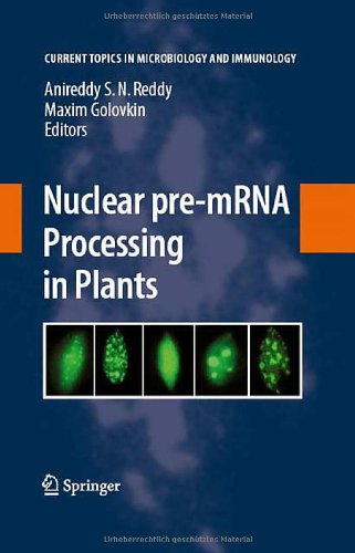 Nuclear Pre-Mrna Processing In Plants (Current Topics In Microbiology And Immunology)
