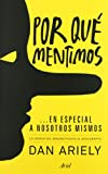 img - for Por qu  mentimos... en especial a nosotros mismos: la ciencia del enga o puesta al descubierto book / textbook / text book