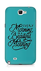 AMEZ every morning is a beautiful morning Back Cover For Samsung Galaxy Note 2 N7100