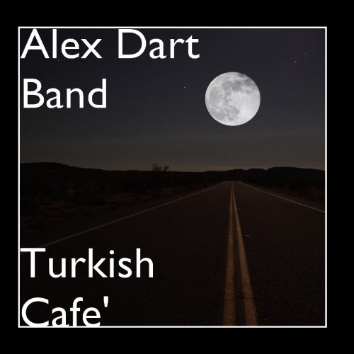 Alex Dart Band - Turkish Cafe'