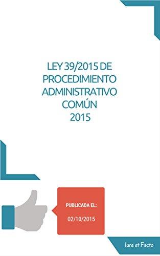 Ley del Procedimiento Administrativo Común de las Administraciones Públicas: con índice.