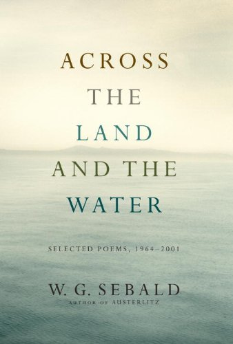 Image of Across the Land and the Water: Selected Poems, 1964-2001 (Modern Library)