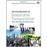 An Introduction to Sustainable Transportation: Policy, Planning and Implementation [Paperback] [2010] Preston L. Schiller, Eric Bruun, Jeffrey R. Kenworthy