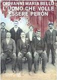 L'uomo che volle essere Perón