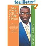 Mon Contrat Avec La Cote D'Ivoire: Un Programme de Développement Social et Economique Harmonieux et Equilibré...