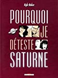 Pourquoi je déteste Saturne (French Edition) (2840554186) by Kyle Baker