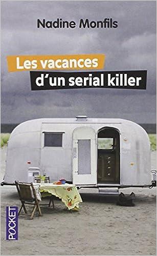 Les Vacances d'un serial Killer - Monfils, Nadine