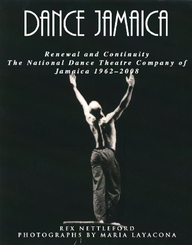 Dance Jamaica: Renewal and Continuity, The National Dance Theatre Company of Jamaica
