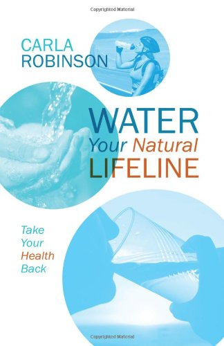 WATER Your Natural LIFELINE: Take Your Health Back