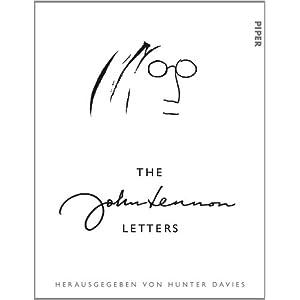 The John Lennon Letters: Herausgegeben von Hunter Davies