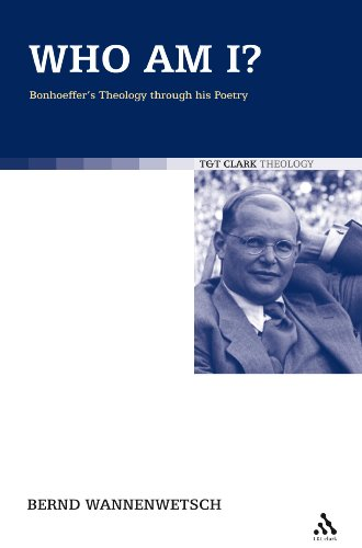Who am I?: Bonhoeffer's Theology through his Poetry (T&T Clark Theology)