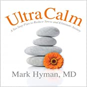 UltraCalm: A Simple Technique to Defeat Depression, Stress and Anxiety | [Mark Hyman]