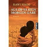 """Als ob es kein Morgen g�be: Romanvon """"Rawi Hage"""""""