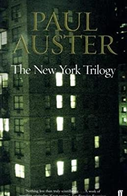 The New York Trilogy: &quot;City of Glass&quot;, &quot;Ghosts&quot; and &quot;Locked Room&quot;