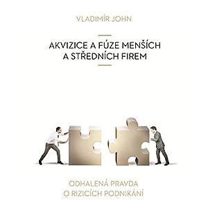 Akvizice a fuze mensich a strednich firem (Odhalena pravda o rizicich podnikani) Hörbuch