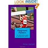 Playground Olympics : an alternative guide to playground games