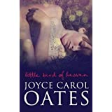 Little Bird of Heavendi Joyce Carol Oates