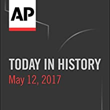 Today in History: May 12, 2017 Radio/TV Program by Camille Bohannon