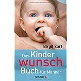 """Das Kinderwunsch-Buch f�r M�nnervon """"Birgit Zart"""""""
