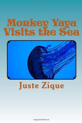Monkey Yaya Visits the Sea: A fun Ocean Adventure: Volume 2