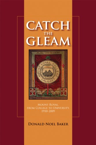 Catch the Gleam: Mount Royal, from College to University, 1910-2009 (The West)