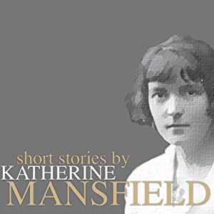Short Stories by Katherine Mansfield | [Katherine Mansfield]