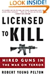 Licensed to Kill: Hired Guns in the W...
